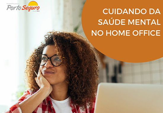 Cuidando da Saúde Mental no Home Office